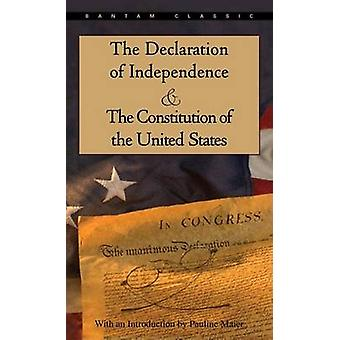 The Declaration of Independence and the Constitution of the United St