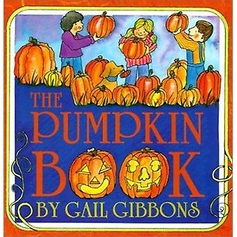 The Pumpkin Book by Gail Gibbons - 9780823416363 Book