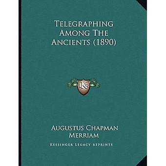 Telegraphing Among the Ancients (1890) by Augustus Chapman Merriam -