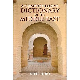 A Comprehensive Dictionary of the Middle East by Dilip Hiro - 9781566