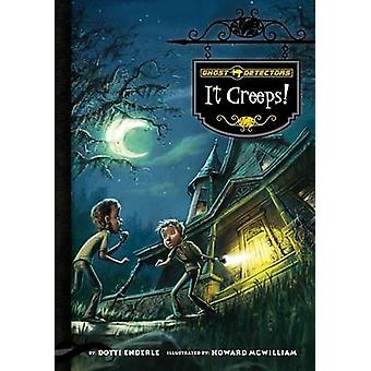 It Creeps! by Dotti Enderle - Howard McWilliam - 9781602706903 Book