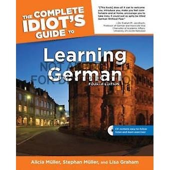 The Complete Idiot's Guide to Learning German (4th) by Alicia Muller