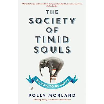 The Society of Timid Souls - Or - How to be Brave by Polly Morland - 9