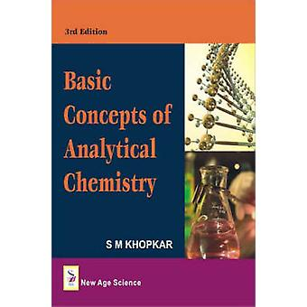 Basic Concepts of Analytical Chemistry (3rd Revised edition) by S. M.