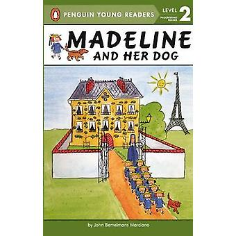 Madeline and Her Dog by John Bemelmans Marciano - J T Morrow - 978060