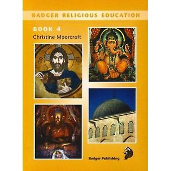 Badger Religious Education KS2 - Pupil Book for Year 6 by Christine Mo