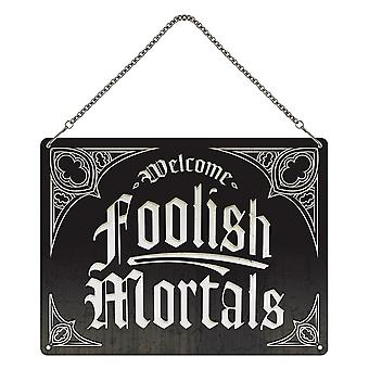 Grindstore Welcome Foolish Mortals Mini Hanging Tin Sign