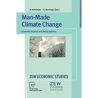 ManMade Climate Change  Economic Aspects and Policy Options by Hohmeyer & Olav