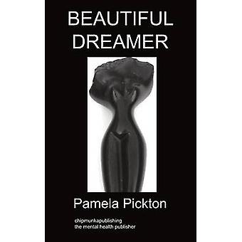 Beautiful Dreamer by Pickton & Pamela