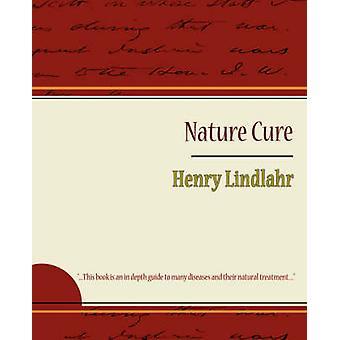 Nature Cure  Henry Lindlahr by Henry Lindlahr & Lindlahr