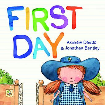 First Day by Andrew Daddo & Illustrated by Jonathan Bentley