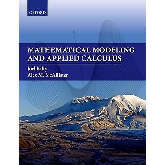 Mathematical Modeling and Applied Calculus by Kilty Joel