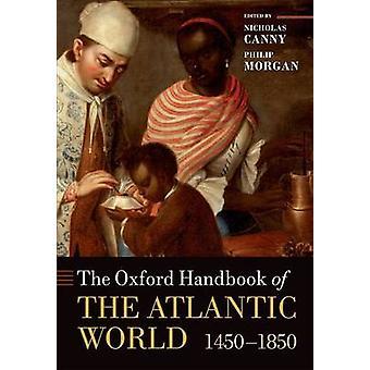 Oxford Handbook of the Atlantic World by Nicholas Canny