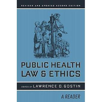 Public Health Law and Ethics by Lawrence O Gostin