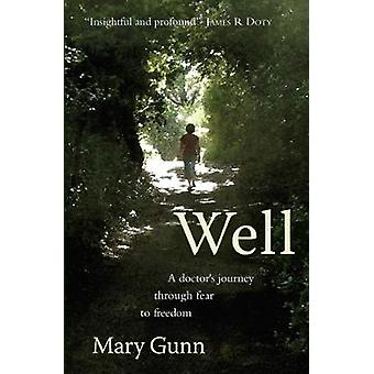Well  A Doctors Journey Through Fear to Freedom by Mary Gunn