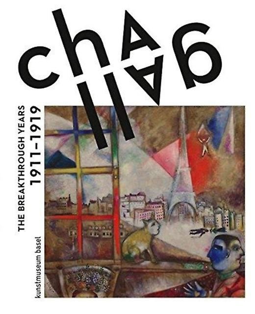 Chagall The Breakthrough Years by Marc Chagall