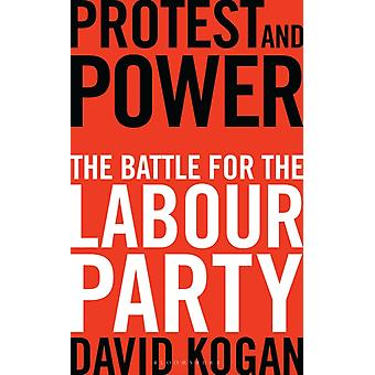 Protest and Power by David Kogan