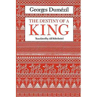 The Destiny of a King by Georges DumezilAlf Hiltebeitel
