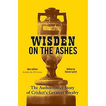 Wisden on the Ashes by Lynch & Steven