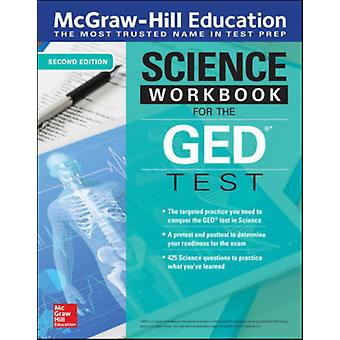 McGrawHill Education Science Workbook for the GED Test Second Edition par McGraw Hill