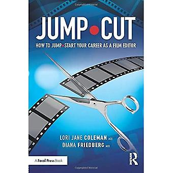 Jump-Cut: How to Jump-Start� Your Career as a Film Editor