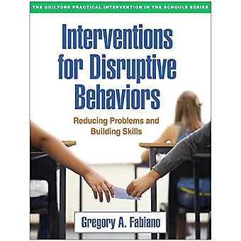 Interventions for Disruptive Behaviors: Reducing Problems and Building Skills (Guilford Practical Intervention...