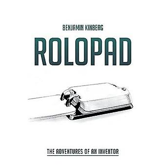Rolopad The Adventures of an Inventor by Kinberg & Benjamin