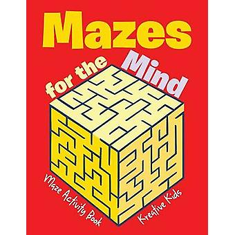 Mazes for the Mind Maze Activity Book by Kreative Kids
