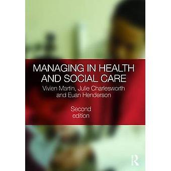 Toimitusjohtaja terveys- ja sosiaalipalvelut (2. tarkistettu painos) huolenpidolla Vivien Ma