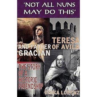 تيريزا أفيلا والأب جراسيان قصة صداقة تاريخية. ليس كل الراهبات قد تفعل ذلك من قبل لورينز وإريكا