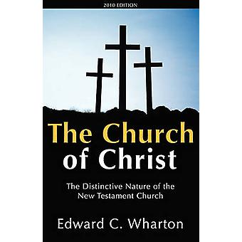 The Church of Christ by Wharton & Edward C