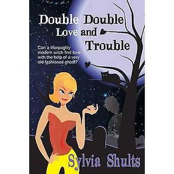 Double Double Love and Trouble by Shults & Sylvia