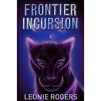 Frontier Incursion by Rogers & Leonie
