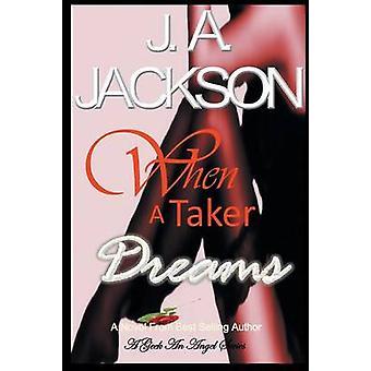 When A Taker Dreams by JACKSON & J A