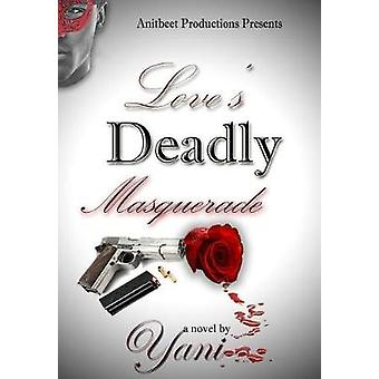 Loves Deadly Masquerade by Yani