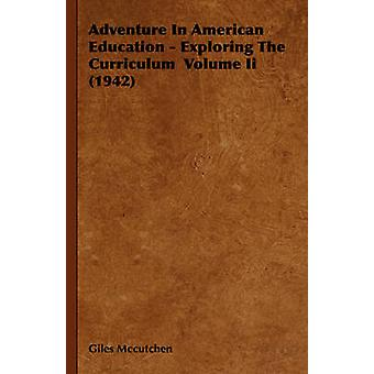 Adventure in American Education  Exploring the Curriculum Volume II 1942 by McCutchen & Giles