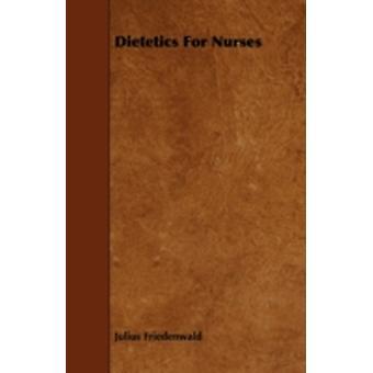 Dietetics for Nurses by Friedenwald & Julius