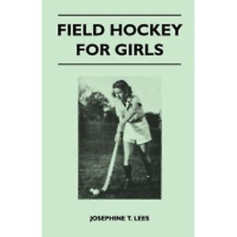 Field Hockey for Girls by Lees & Josephine T.