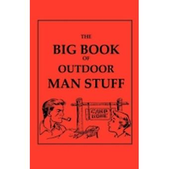 The Big Book of Outdoor Man Stuff by Various