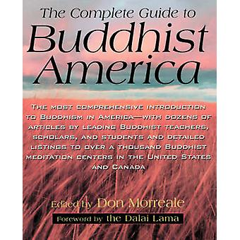 Complete Guide to Buddhist America by Morreale & Don