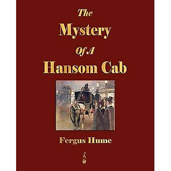 The Mystery of a Hansom Cab by Hume & Fergus