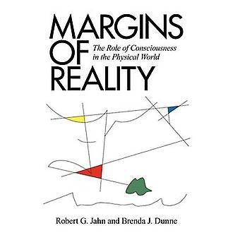 Marges van de werkelijkheid De rol van bewustzijn in de fysieke wereld door Jahn & Robert G.