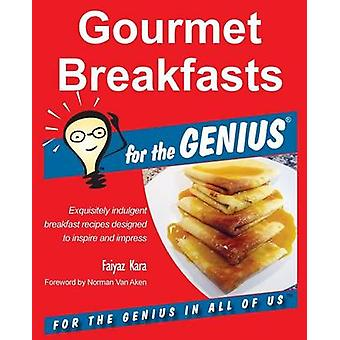 Gourmet Breakfasts for the GENIUS by Kara & Faiyaz