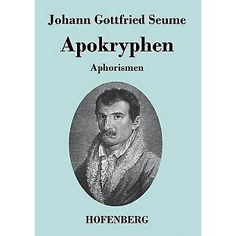 Apokryphen by Seume & Johann Gottfried