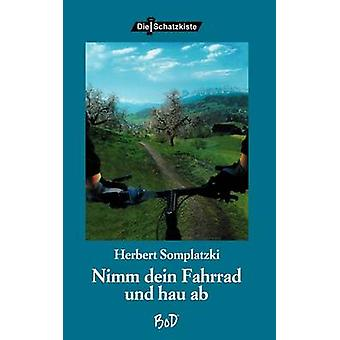 Nimm Dein Fahrrad und hau ab by Somplatzki & Herbert