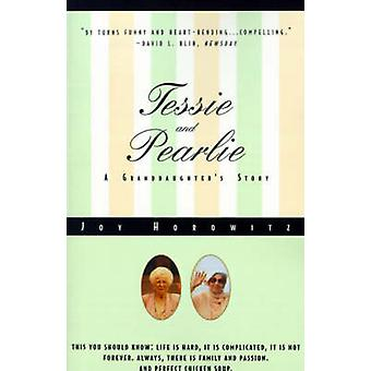 Tessie and Pearlie A Granddaughters Story by Horowitz & Joy