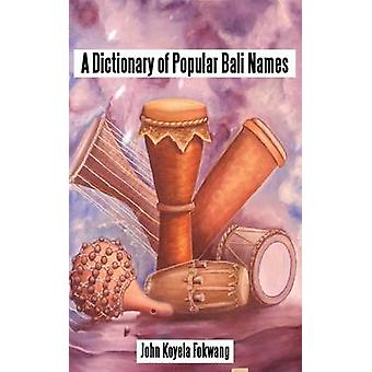 A Dictionary of Popular Bali Names by Fokwang & John Koyela