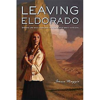 Leaving Eldorado by Joann Mazzio - 9780544336131 Book