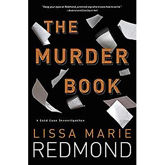 The Murder Book - A Cold Case Investigation. Book 2 by Lissa Marie Red