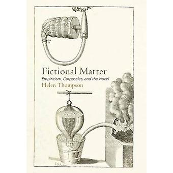 Fiktiv materia - Empiricism - Corpuscles - och romanen av Helen Th